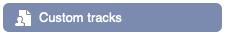 Custom tracks button